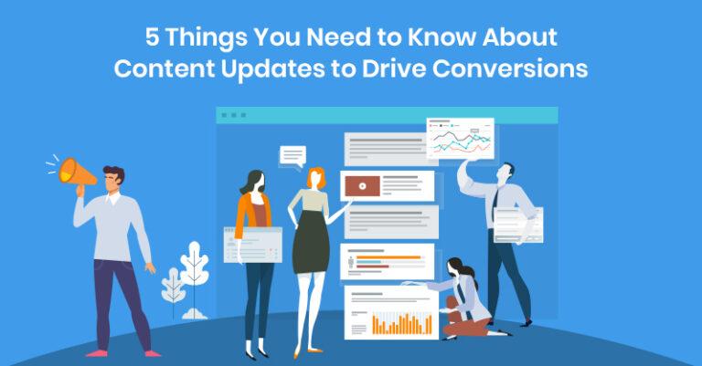 5 cosas que necesita saber sobre las actualizaciones de contenido para aumentar las conversiones