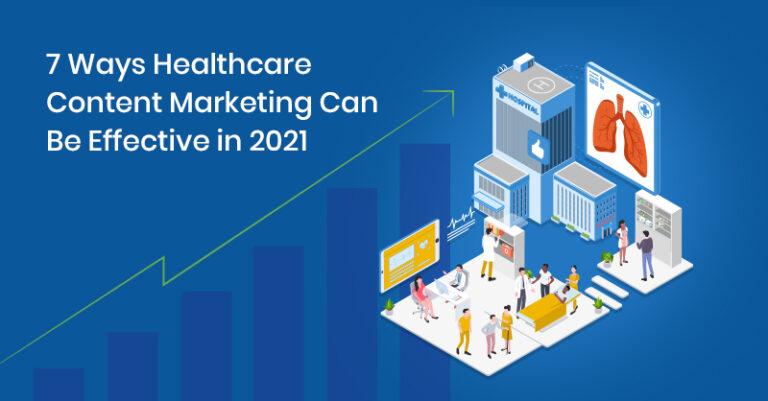 7 formas de comercializar contenido de manera efectiva en la atención médica en 2021