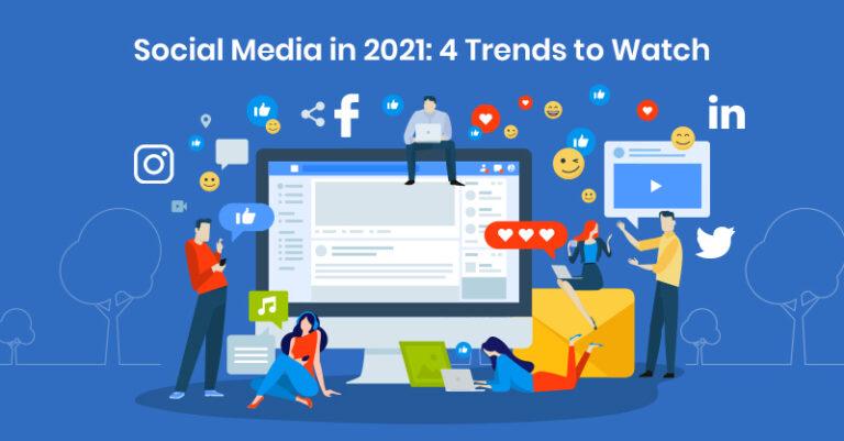Redes sociales en 2021: 4 tendencias a tener en cuenta