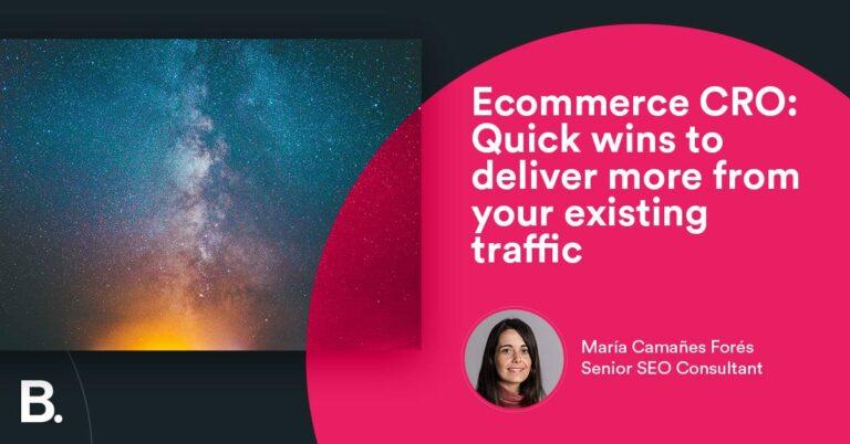 CRO de comercio electrónico: ganancias rápidas para hacer un mejor uso del tráfico existente