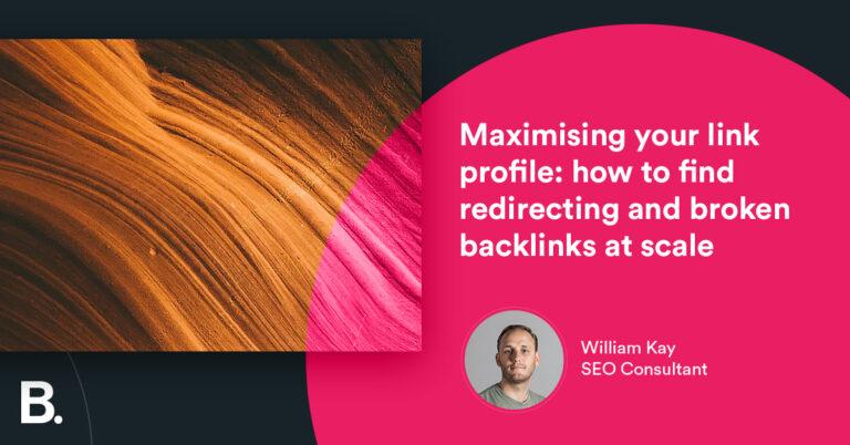 Maximice su perfil de enlace: cómo encontrar redireccionamientos y backlinks rotos a gran escala