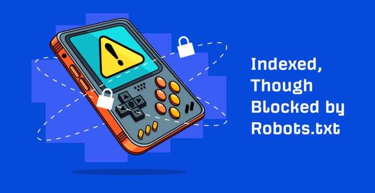 Cómo corregir el error «indexado pero bloqueado por robots.txt» en GSC