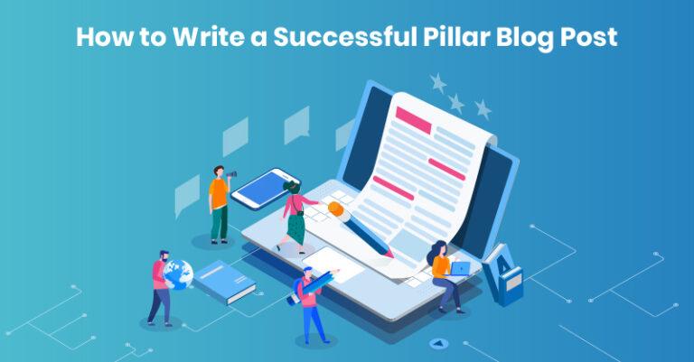 Cómo escribir una publicación de blog de pilar exitosa