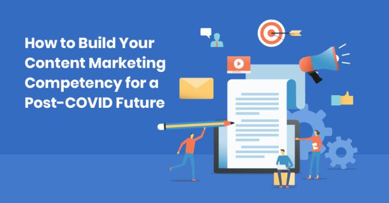 Cómo construir una competencia de marketing de contenidos para el futuro después de COVID