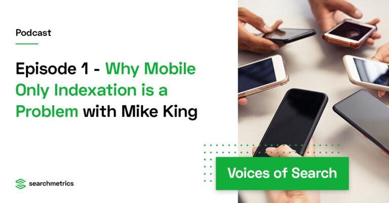 Por qué la indexación solo móvil es un problema – Mike King // iPullRank
