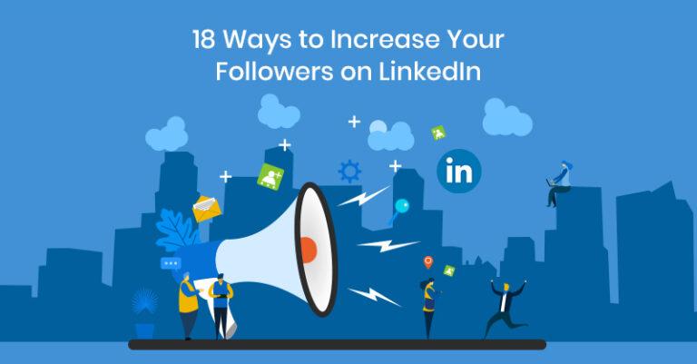 18 formas de hacer crecer tus seguidores en LinkedIn
