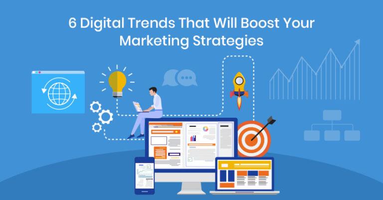 6 tendencias digitales que fortalecerán tus estrategias de marketing