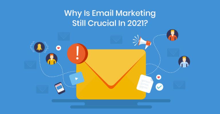 ¿Por qué el marketing por correo electrónico sigue siendo importante en 2021?