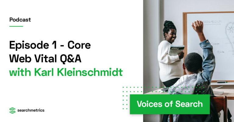 Core Web Vitals – Preguntas y respuestas – Karl Kleinschmidt // Searchmetrics