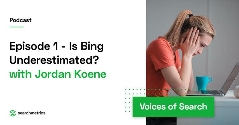 ¿Bing está subestimado?  – Jordan Koene // Searchmetrics