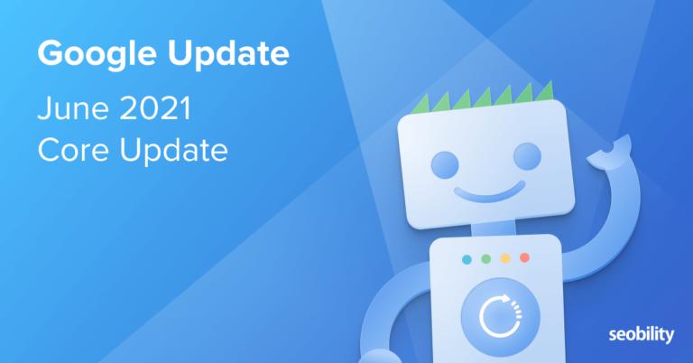 Actualización de Google Core de junio de 2021.
