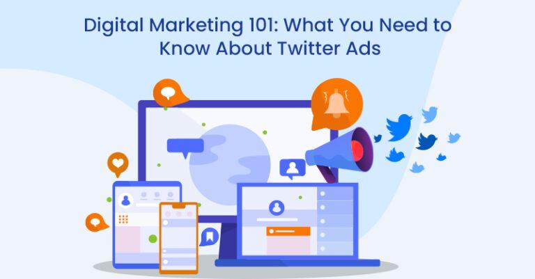 Marketing digital 101: lo que necesita saber sobre los anuncios de Twitter