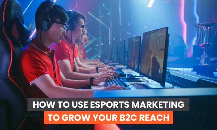 ¿Cómo utilizar el marketing de deportes electrónicos para aumentar la cobertura B2C?