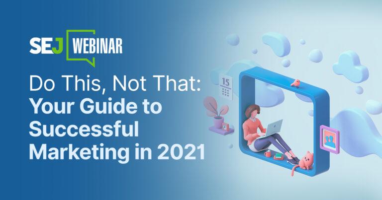 Su guía para un marketing exitoso en 2021 [Webinar]