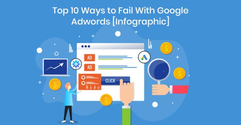 Las 10 mejores formas de fallar con Google Adwords [Infographic]