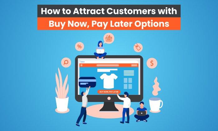 Cómo atraer clientes con Compre ahora, pague después
