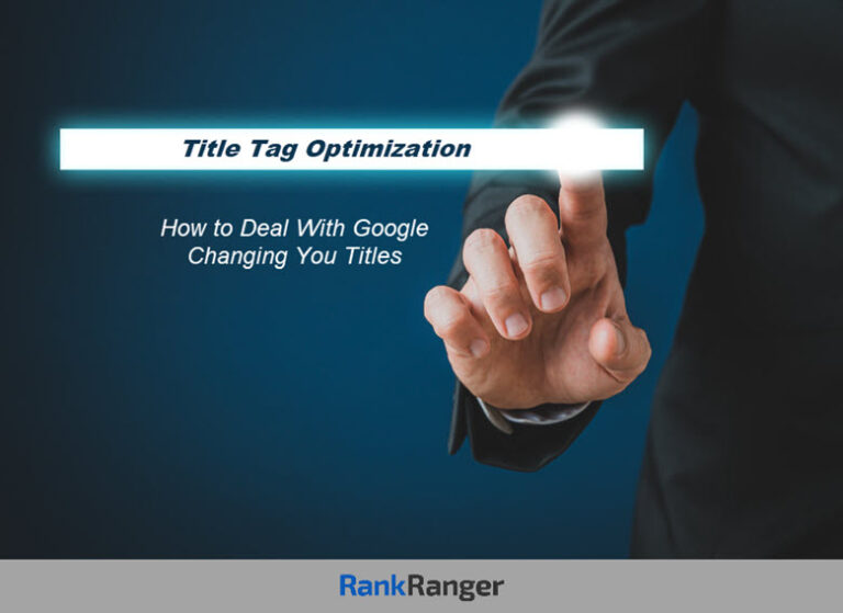 Optimización de la etiqueta de título: cómo lidiar con el cambio de títulos de Google