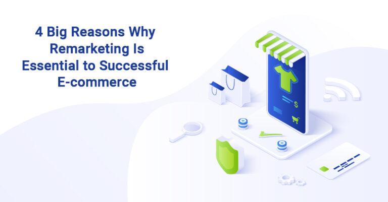 4 razones importantes por las que el remarketing es esencial para el éxito del comercio electrónico