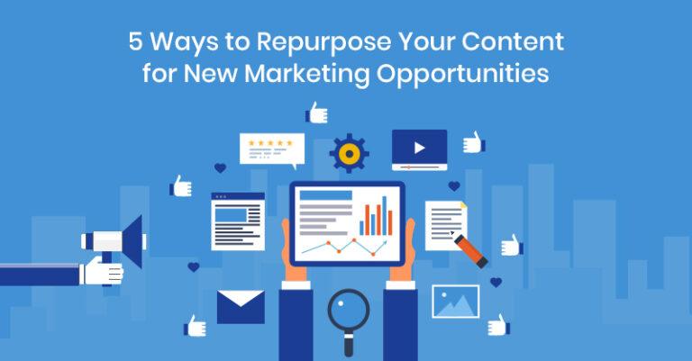5 formas de redefinir su contenido para nuevas oportunidades de marketing