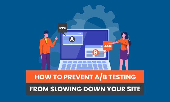 ¿Cómo puedo evitar que las pruebas A / B ralenticen mi sitio web?