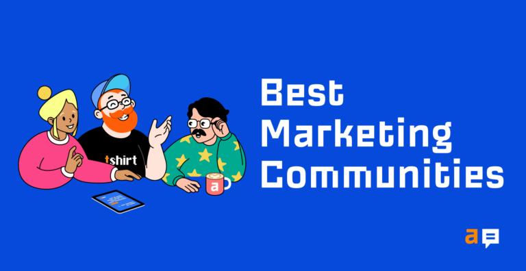 Las 7 mejores comunidades de marketing en línea (gratuitas y de pago) para unirse en 2021